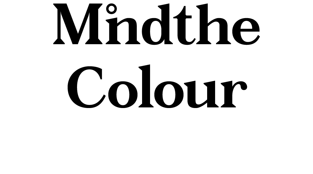 Mind the colour