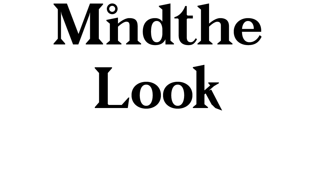 Mind the look
