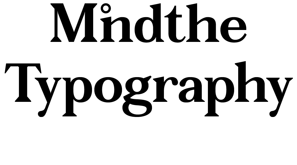 Mind the typography