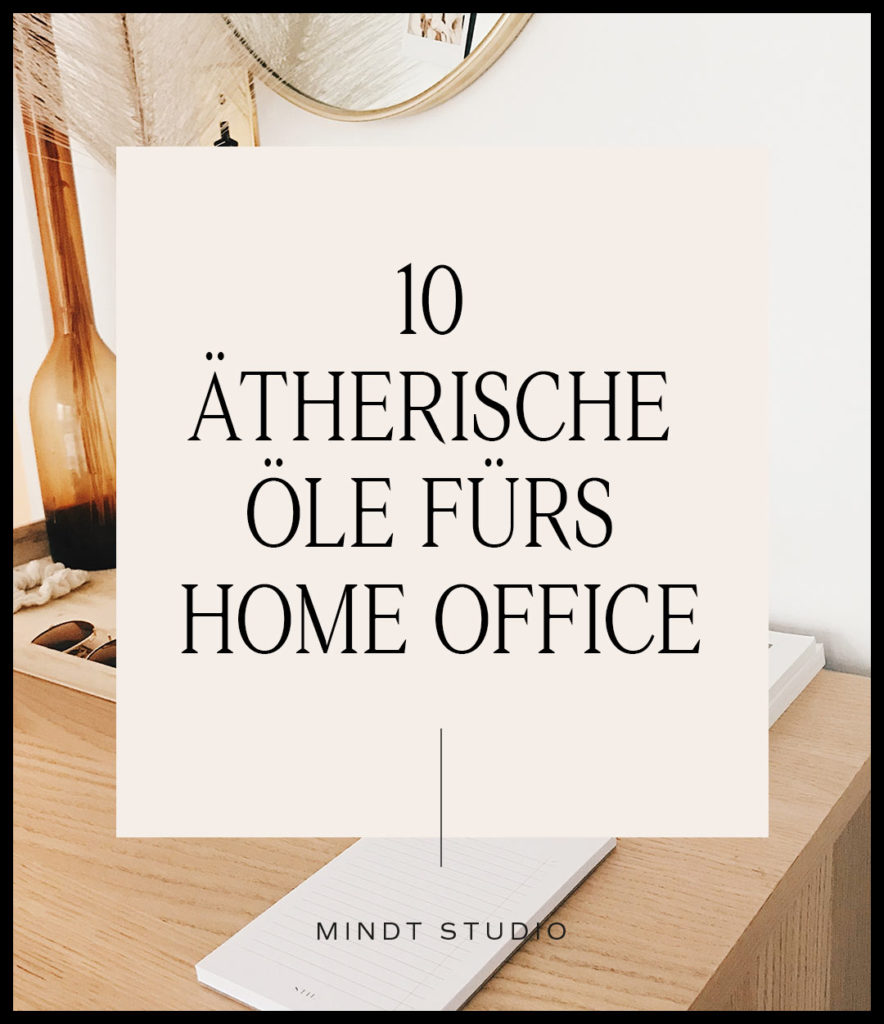10 ätherische Öle fürs Home Office!