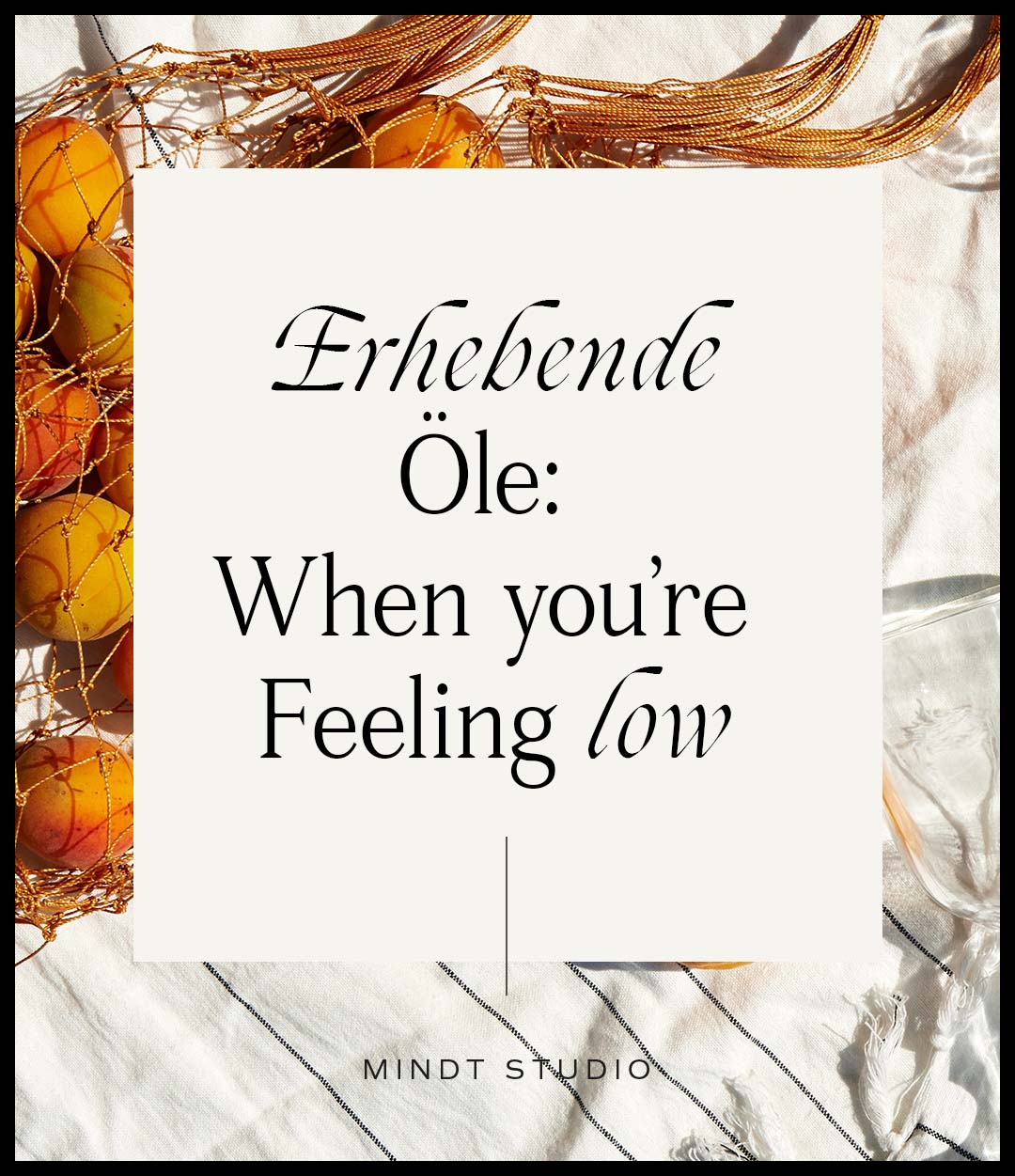 Erhebende Öle: When You are Feeling Low