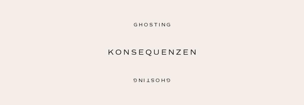 Ghosting – Konsequenzen – by Mindt Design Studio