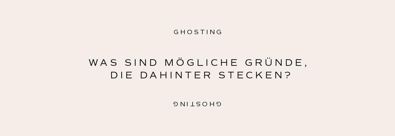 Ghosting – Mögliche Gründe – by Mindt Design Studio
