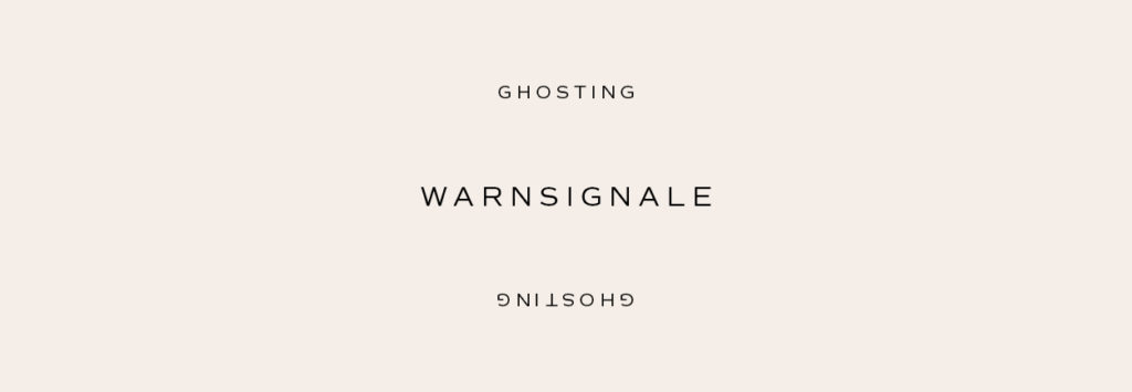 Ghosting – Warnsignale – by Mindt Design Studio
