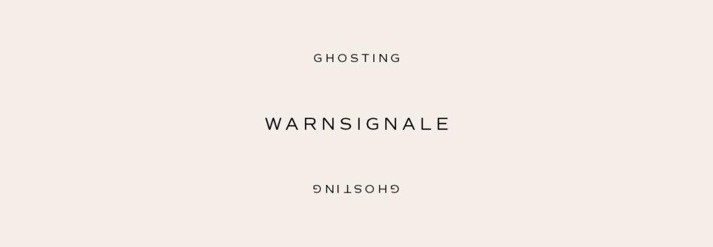 Ghosting – Warnsignale – by Mindt Design Studio