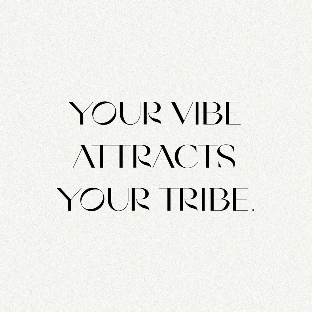 Wellbeing Reminder: Your Vibe Attracts Your Tribe – by Mindt Design Studio